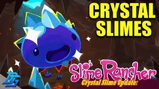 CRYSTAL SLIMES! - Slime Rancher Gameplay - Part 2
