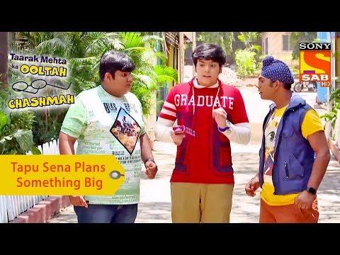 Your Favorite Character   Tapu Sena Plans Something Big   Taarak Mehta Ka Ooltah Chashmah