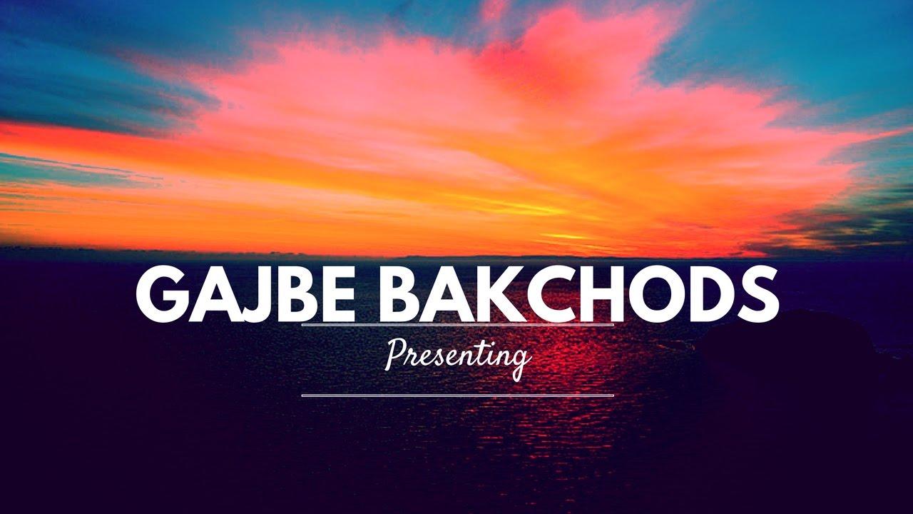 Gajbe Bakchods Presents | KLPD- Khade L@#d Pe Dhoka | Part-1 ...