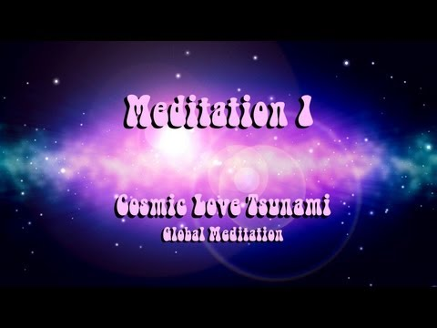 Meditation 1 - Cosmic Love Tsunami 19 Dec 2012