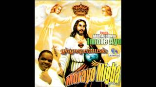 Akin Adebayo (Imole Ayo) - Morayo Migba