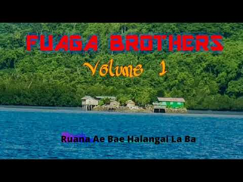 Ruana Ae Bae Halangai La Ba, Fuaga Brothers, Vol 1.