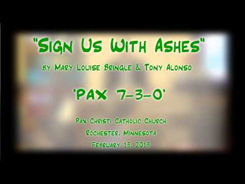 """""""Sign Us With Ashes"""" (Bringle/Alonso) - 'PAX 7-3-0'"""