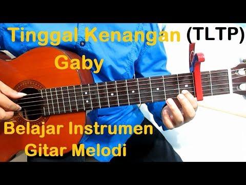 (TLTP) Melodi Gitar Gaby Tinggal Kenangan - Belajar Instrumen Gitar Melodi