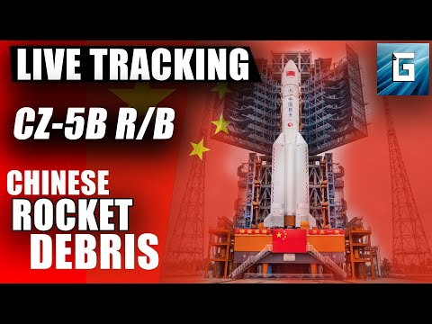 LIVE TRACKING NOW CHINESE ROCKET DEBRIS: CZ-5B R/B - Long March 5B | #ChineseRocket