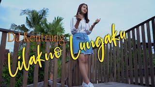 Lilakno Lungaku Dj Kentrung Era Syaqira Cover MP3