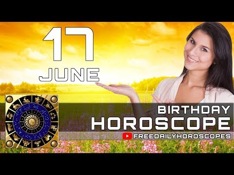June 17 - Birthday Horoscope Personality