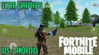 OFFICIAL FORTNITE MOBILE - ULTRA GRAPHICS GAMEPLAY - iOS / ANDROID