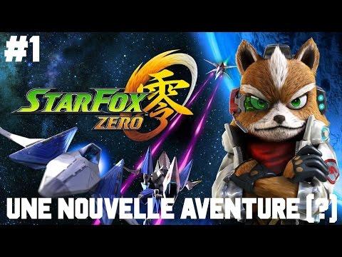 STARFOX ZERO WiiU #1 : Découverte d'une nouvelle aventure (?) - Let's play FR