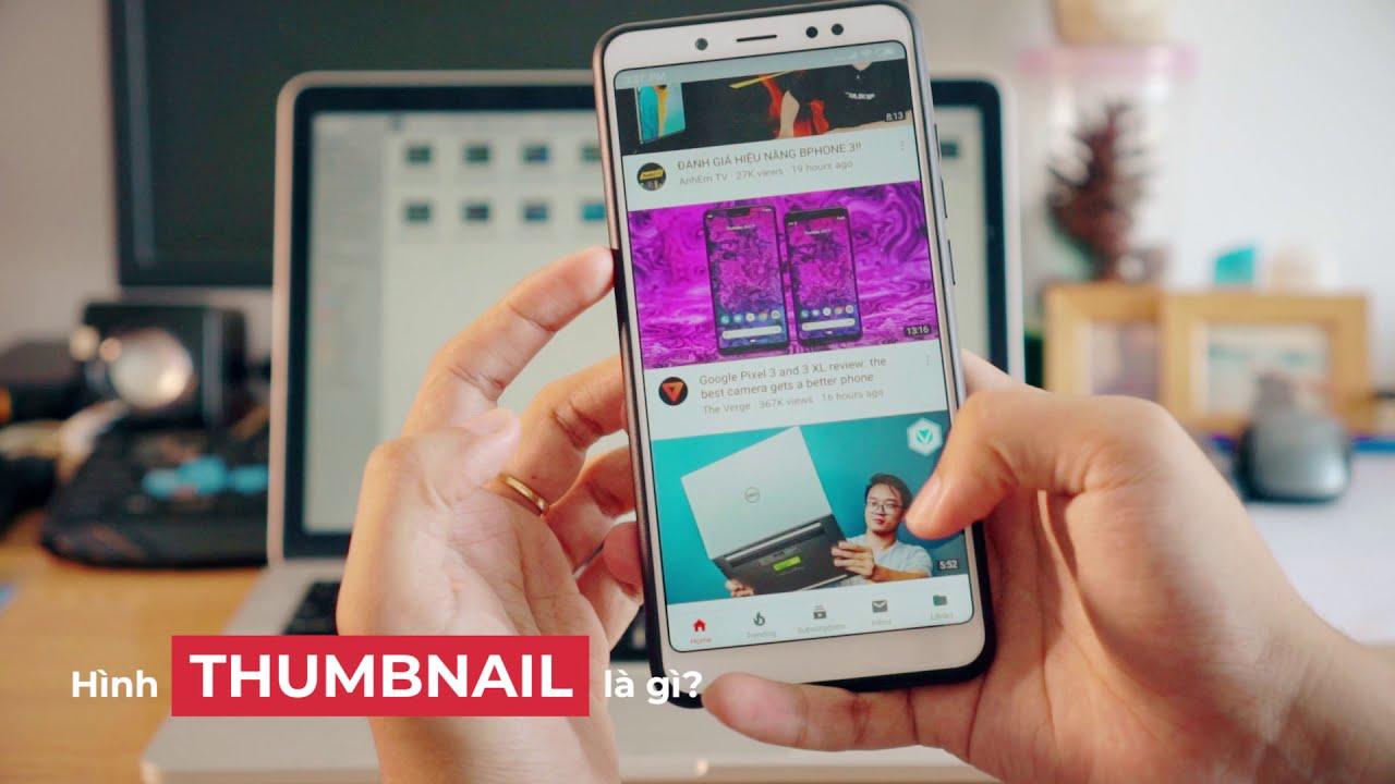 Hình THUMBNAIL (hình đại diện) cho Video Marketing là gì?