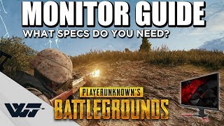 GUIDE: Finding the BEST MONITOR for PUBG (What specs do you need?)
