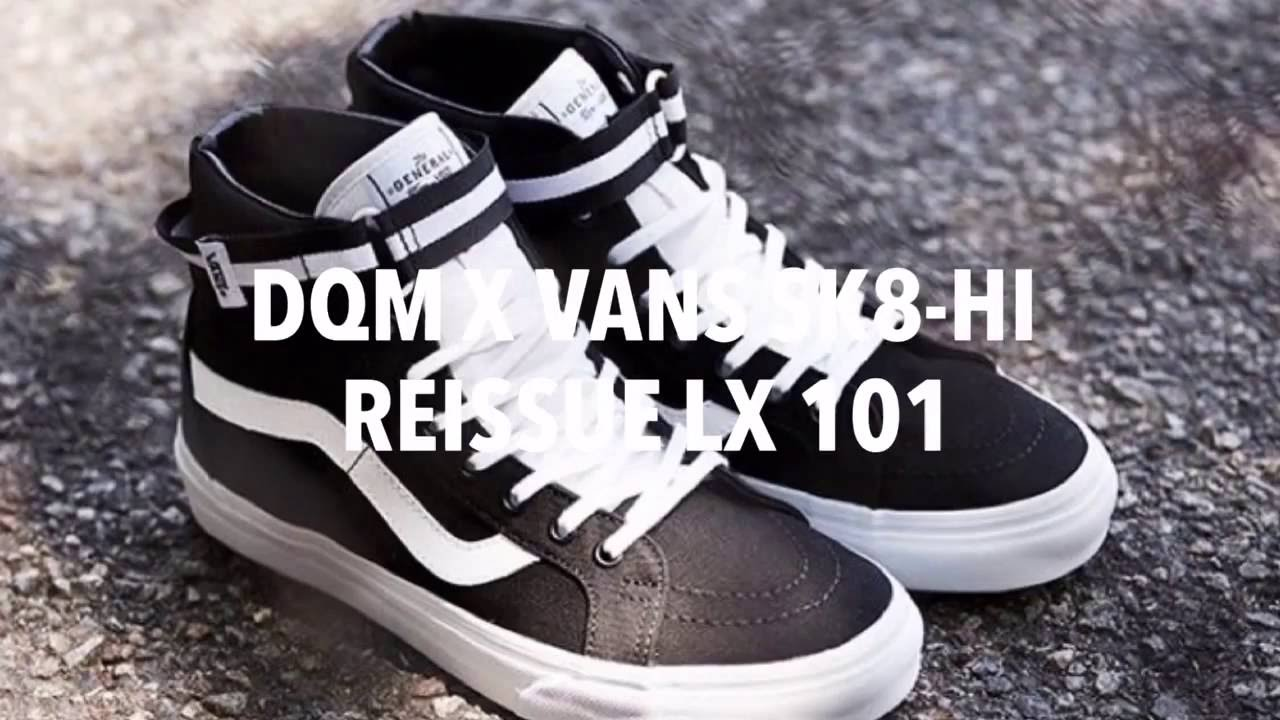 8196d37009 DQM x VANS SK8-HI REISSUE LX 101   SNEAKERS T - YouTube