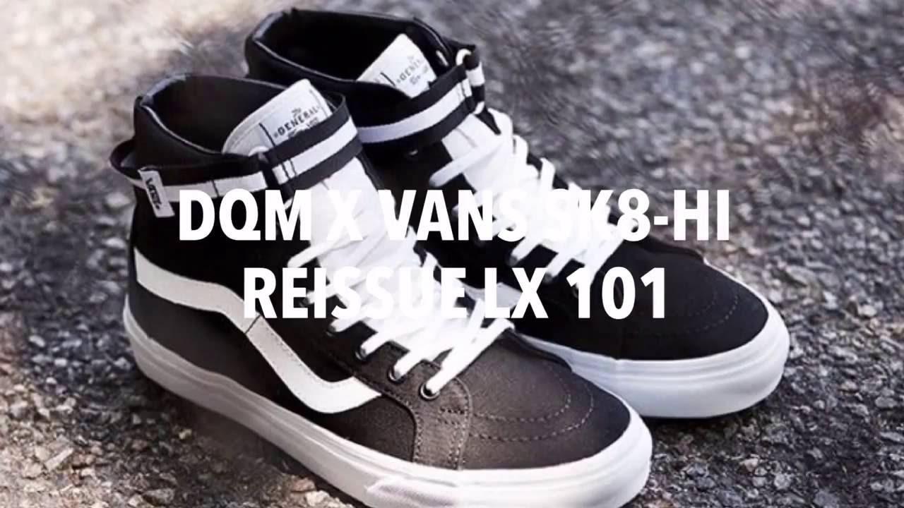 c19f2fd8e870 DQM x VANS SK8-HI REISSUE LX 101   SNEAKERS T - YouTube