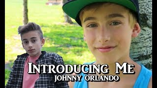 Introducing Me   Johnny Orlando [FAN VIDEO]