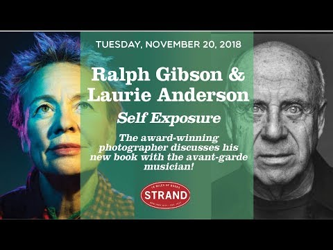 Ralph Gibson & Laurie Anderson | Self-Exposure