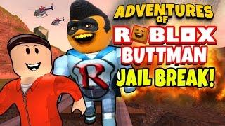 Adventures of Buttman #21: Roblox - JAILBREAK! (Annoying Orange)