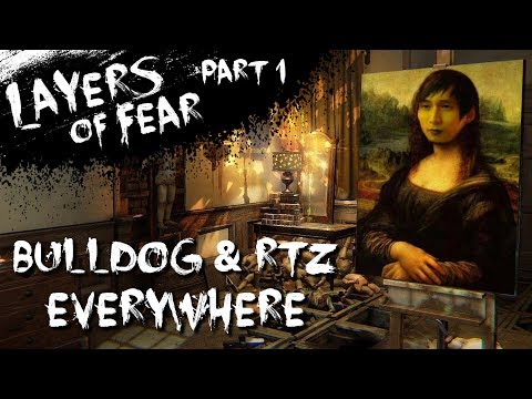 BULLDOG & RTZ EVERYWHERE (SingSing Layers Of Fear Part 1)