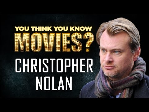 Christopher Nolan - You Think You Know Movies?