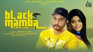 Black Mamba | (Full Song) | Pavvy Brar & Jasmeen Akhtar | New Punjabi Songs 2018