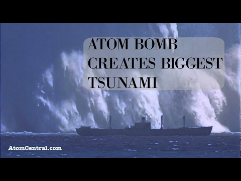 NUCLEAR BOMB - Biggest TSUNAMI created by man HD (bomb testing)
