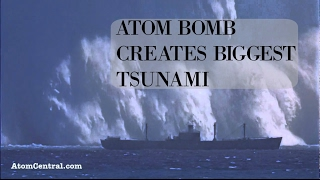 NUCLEAR BOMB - Biggest TSUNAMI created by man HD (bomb testing)