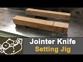 Simple Jointer Knife Blade Setting Jig  - MM#05