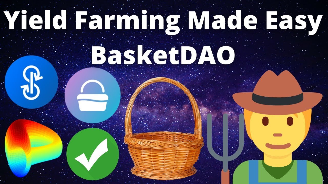 Yield Farming Made Easy with BasketDAO
