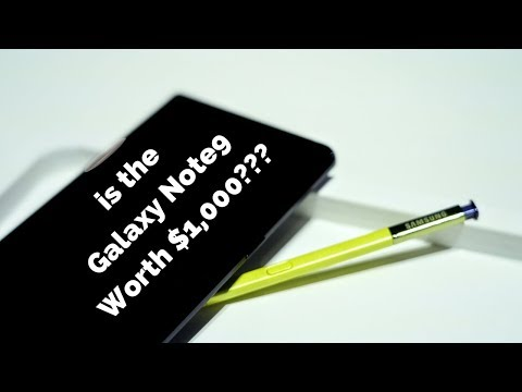is Galaxy Note 9 Worth $1000???