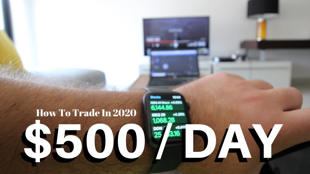 How To Make $500+ Day trading The Stock Market In 2020 ( Step by Step )