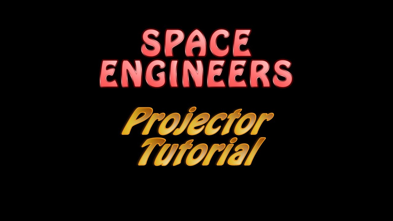 Space engineers tutorial 10 projectors youtube for Space tutorial