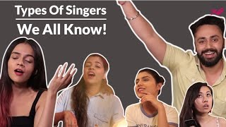 Types Of Singers We All Know - POPxo