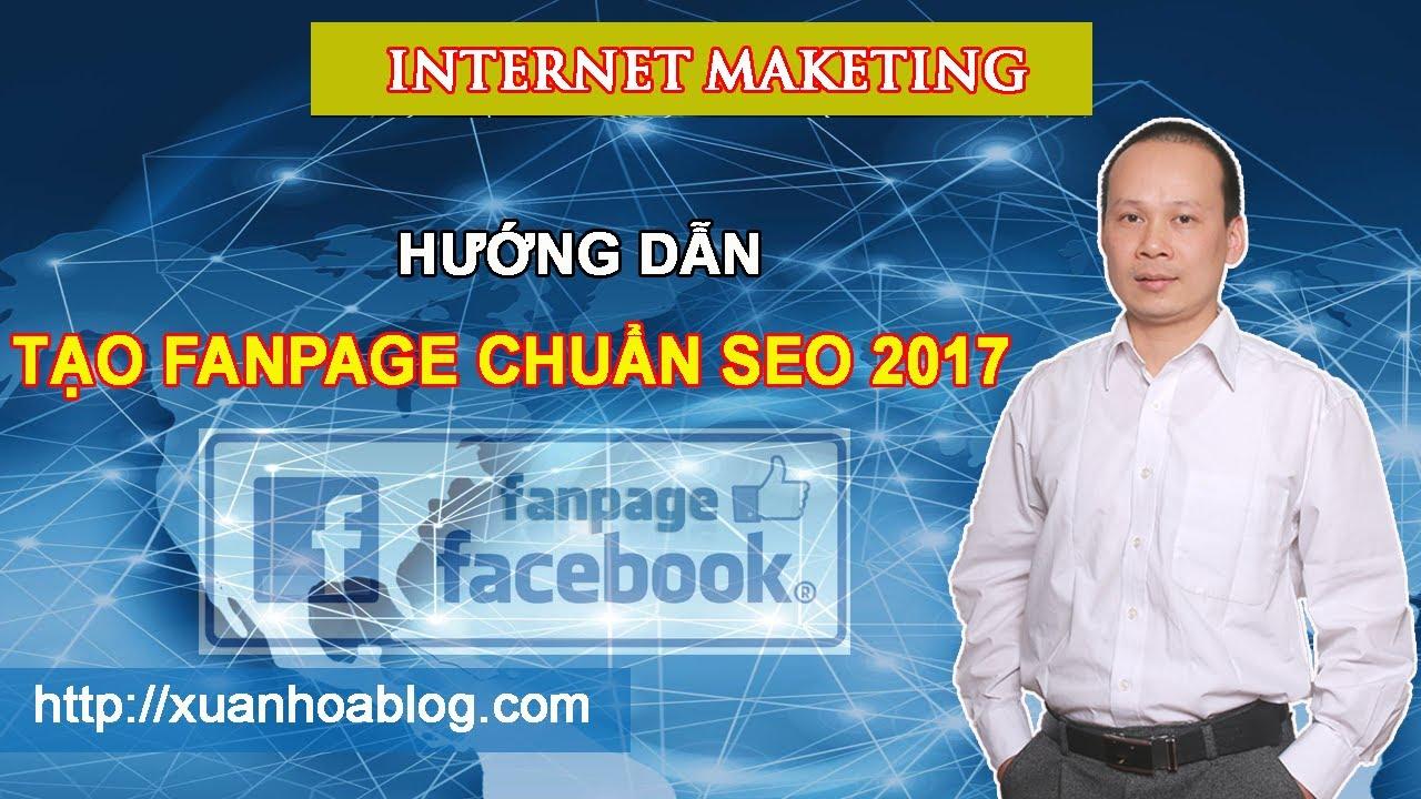 Hướng dẫn tạo Fanpage trên facebook chuẩn SEO 2017- Facebook Marketing