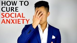 How to Cure Social Anxiety By Yourself in 5 Steps