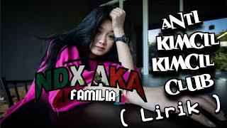 Lirik Anti Kimcil-Kimcil Club Akkc NDX AKA ft PJR.mp3