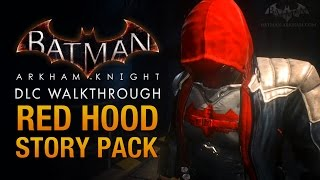 Batman: Arkham Knight - Red Hood Story Pack (Full DLC Walkthrough)