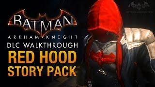 Batman: Arkham Knight - Red Hood Story Pack (Full DLC Walkthrough)