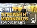 How to Exercise and See Results for Older Men - Strength Workouts