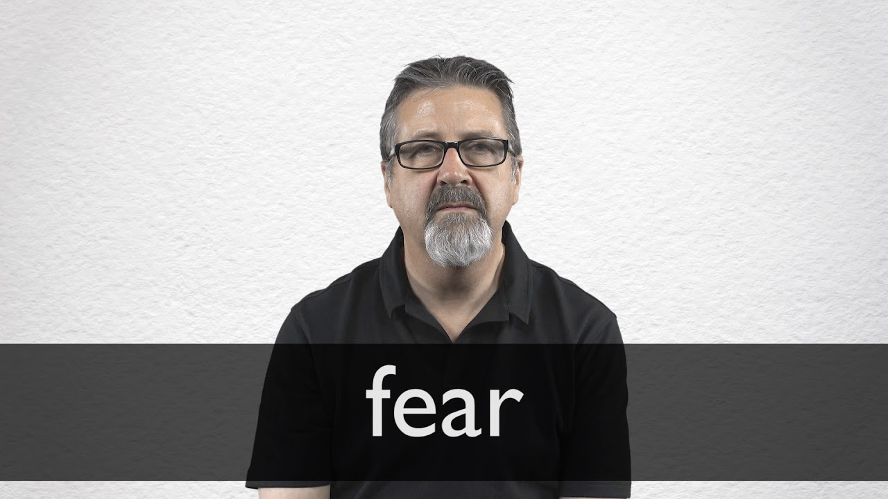 Fear Definition And Meaning Collins English Dictionary