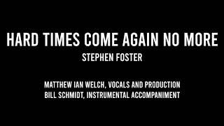 Hard Times Come Again No More - Stephen Foster