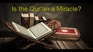 Is the Qur'an a Miracle?