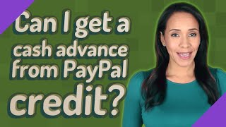 Can I get a cash advance from PayPal credit? - YouTube
