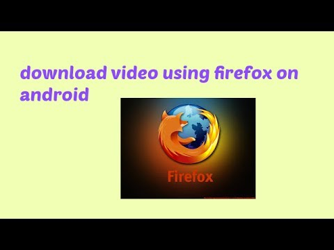 Download Video Using Firefox On Android