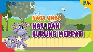 Dongeng NaAou Naga Ungu Ae NaAou dan Burung Merpati