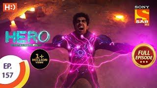 Hero - Gayab Mode On - Ep 157 - Full Episode - 16th July, 2021
