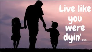 Live Life Like You're Dying, Relationships Are Your Riches and Burnt Corned Beef Podcast Ep. 005