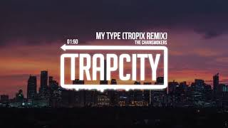 Скачать The Chainsmokers My Type Tropix Remix