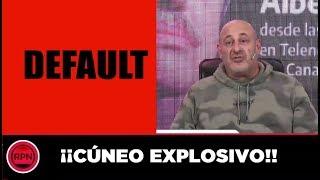 """EXPLOSIVA E IMPERDIBLE EDITORIAL de Santiago Cúneo  """"Estamos en DEFAULT"""""""