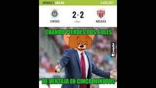 MEMES CHIVAS NECAXA 2-2 LIGA MX APERTURA 2017