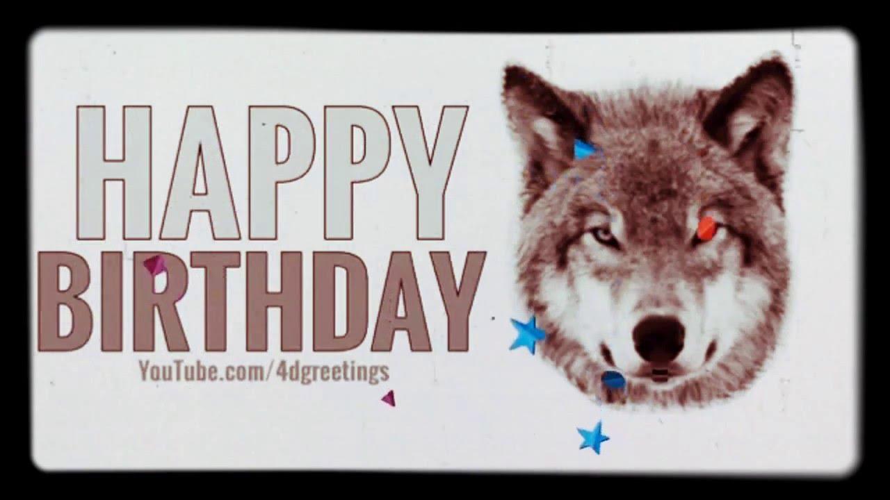 Happy Birthday Wolf Virtual – Happy Birthday Cards Youtube