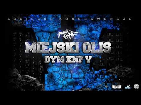 DYM KNF - MIEJSKI OLIS  ( prod. Phono CoZaBit )